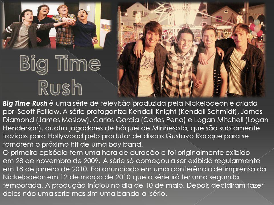 Big Time Rush é uma série de televisão produzida pela Nickelodeon e criada por Scott Felllow. A série protagoniza Kendall Knight (Kendall Schmidt), Ja
