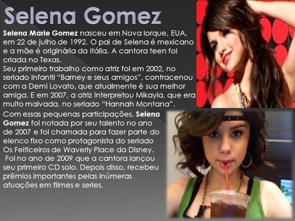 Selena Marie Gomez nasceu em Nova Iorque, EUA, em 22 de julho de 1992. O pai de Selena é mexicano e a mãe é originária da Itália. A cantora teen foi c