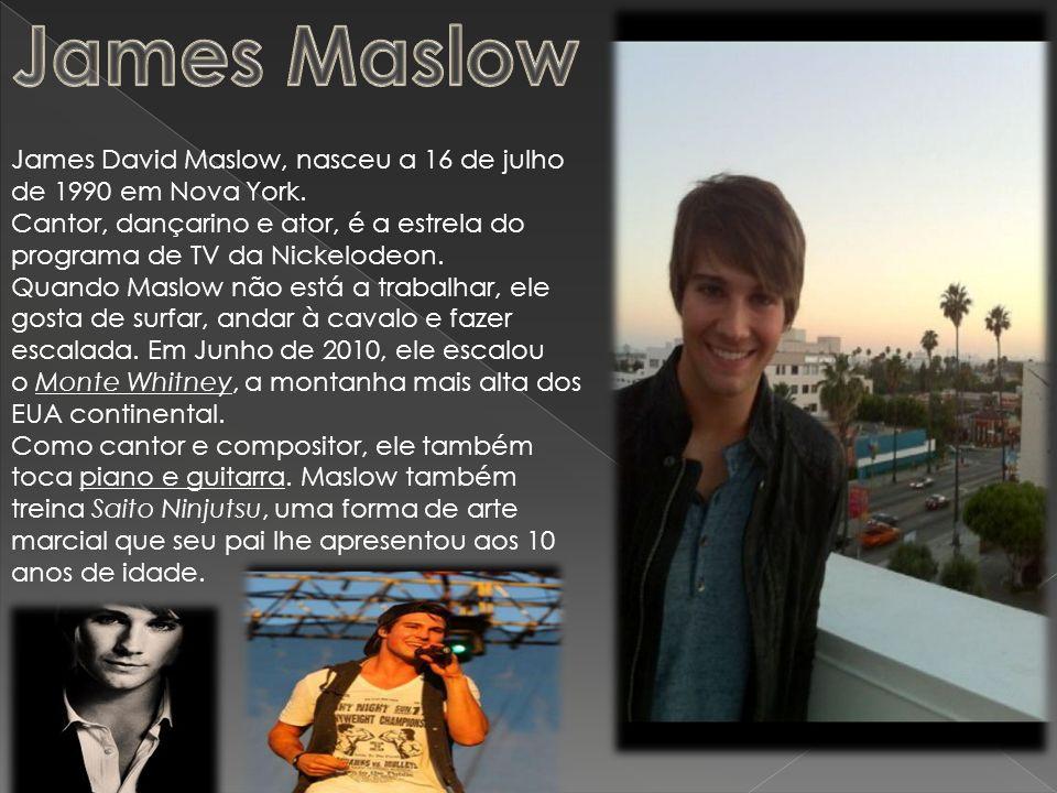James David Maslow, nasceu a 16 de julho de 1990 em Nova York. Cantor, dançarino e ator, é a estrela do programa de TV da Nickelodeon. Quando Maslow n