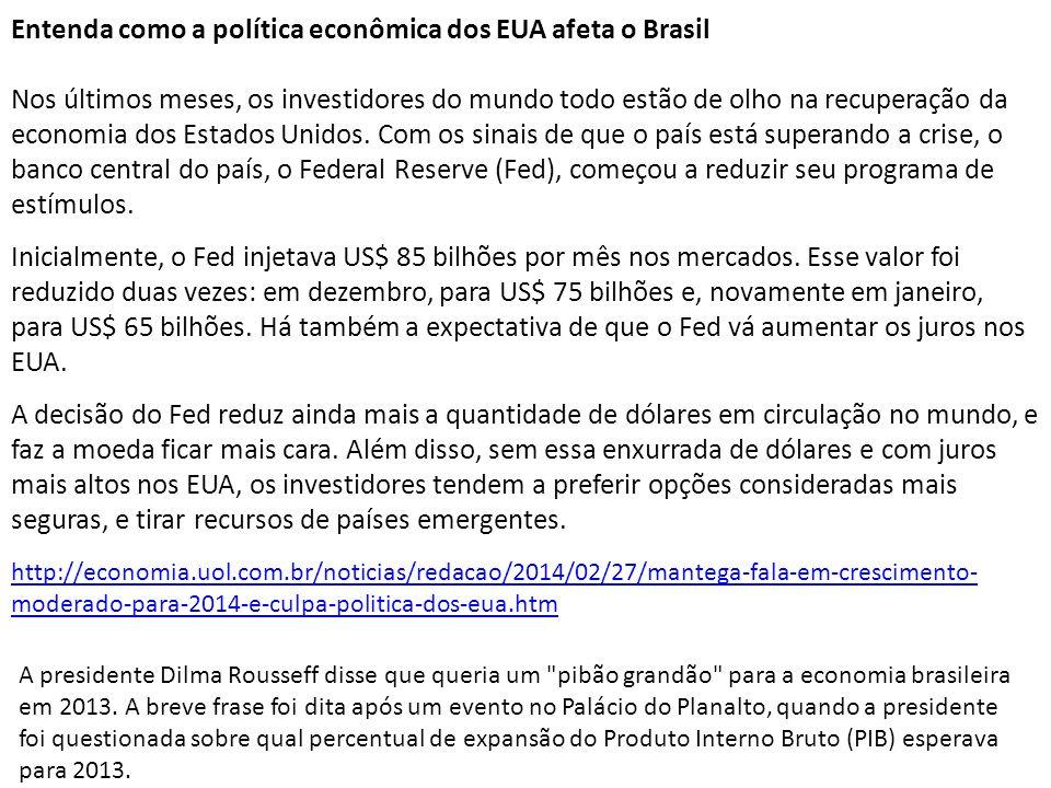 Entenda como a política econômica dos EUA afeta o Brasil Nos últimos meses, os investidores do mundo todo estão de olho na recuperação da economia dos Estados Unidos.