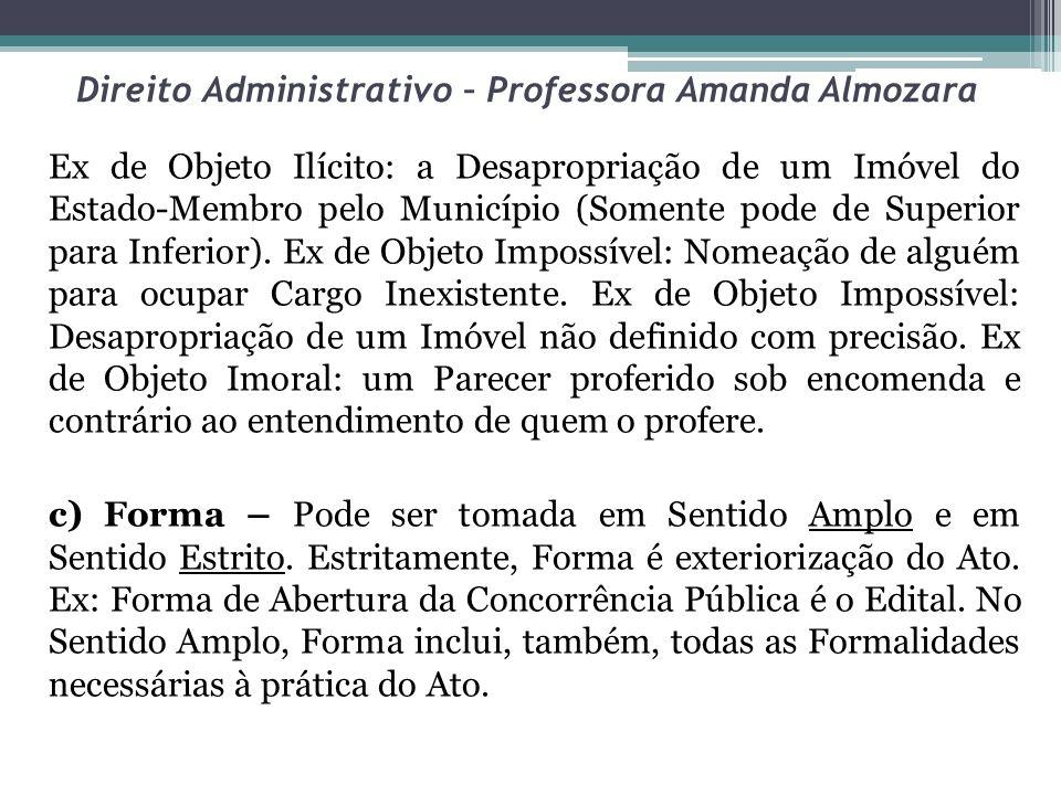 Direito Administrativo – Professora Amanda Almozara Ex de Objeto Ilícito: a Desapropriação de um Imóvel do Estado-Membro pelo Município (Somente pode