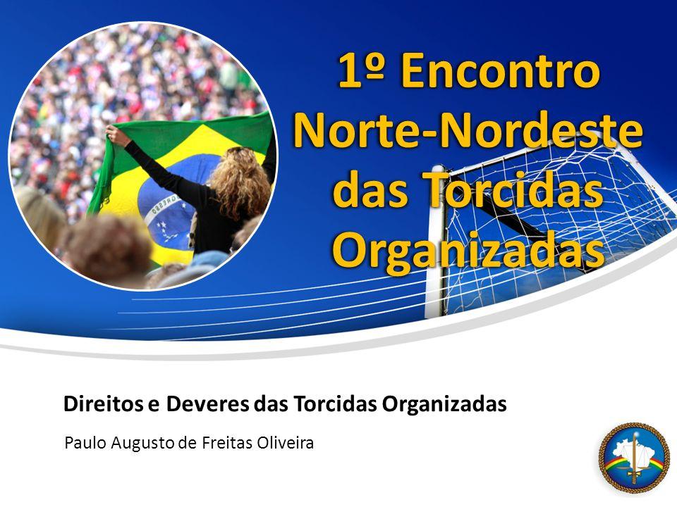 Paulo Augusto de Freitas Oliveira 1º Encontro Norte-Nordeste das Torcidas Organizadas Direitos e Deveres das Torcidas Organizadas
