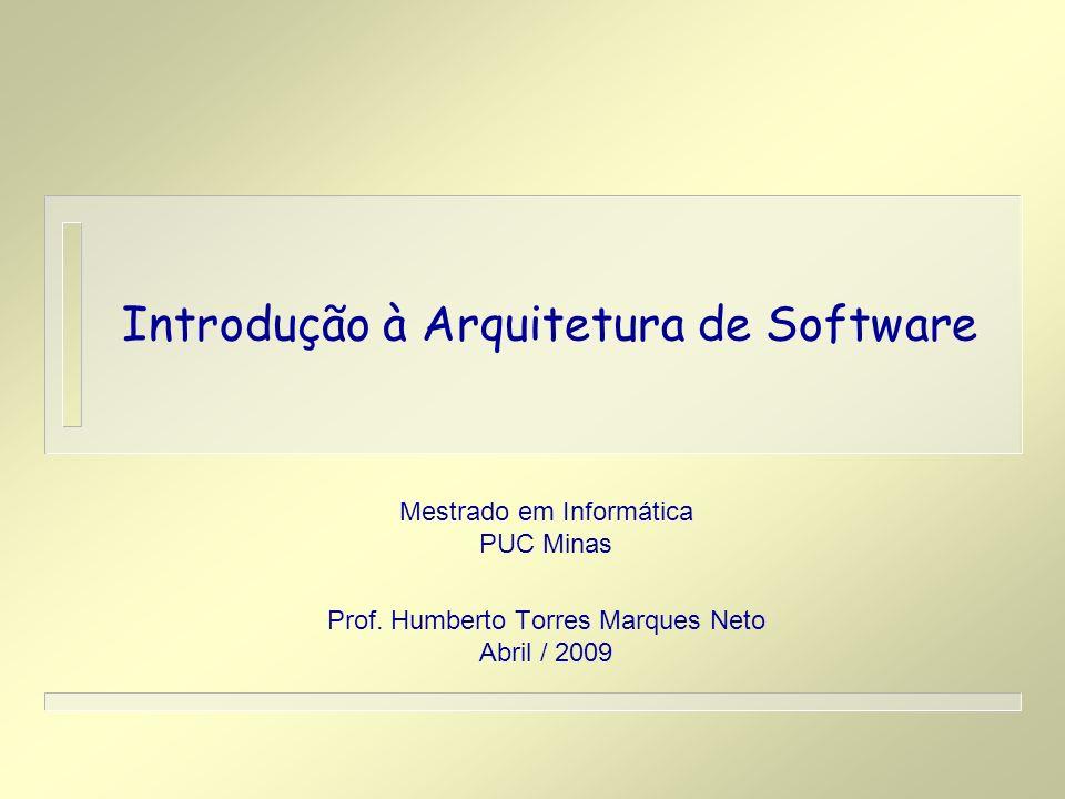 Introdução à Arquitetura de Software Mestrado em Informática PUC Minas Prof.