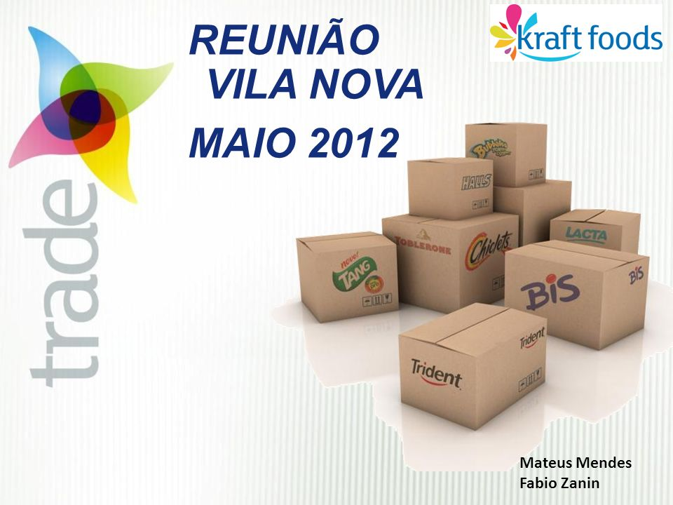 REUNIÃO VILA NOVA MAIO 2012 Mateus Mendes Fabio Zanin