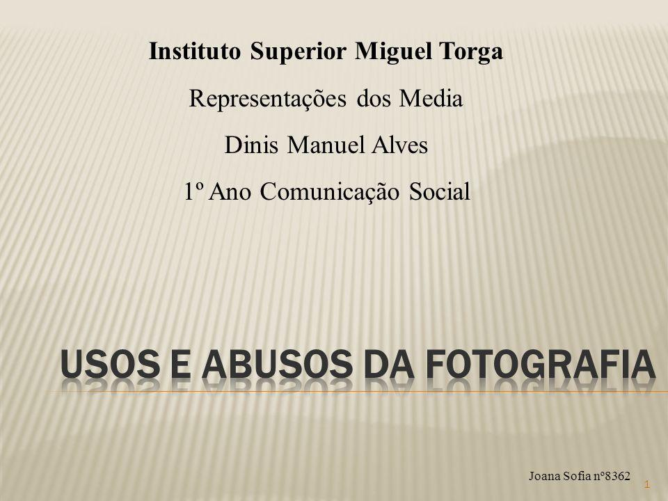 1 Joana Sofia nº8362 Instituto Superior Miguel Torga Representações dos Media Dinis Manuel Alves 1º Ano Comunicação Social
