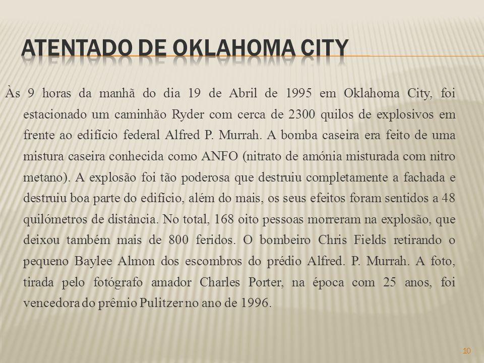 Às 9 horas da manhã do dia 19 de Abril de 1995 em Oklahoma City, foi estacionado um caminhão Ryder com cerca de 2300 quilos de explosivos em frente ao