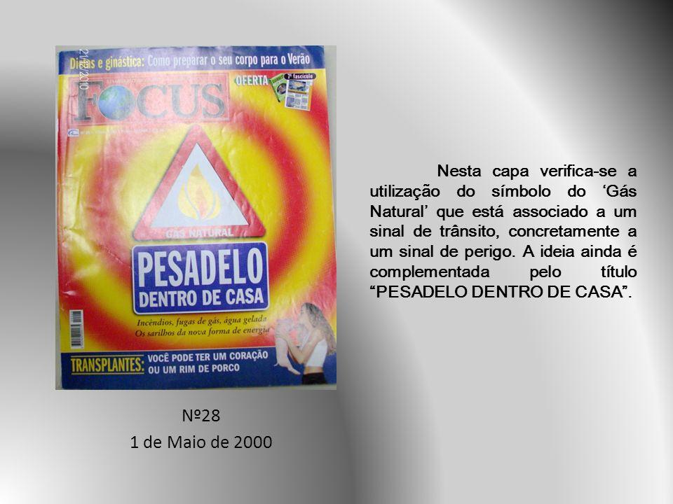 Nº28 1 de Maio de 2000 Nesta capa verifica-se a utilização do símbolo do Gás Natural que está associado a um sinal de trânsito, concretamente a um sinal de perigo.