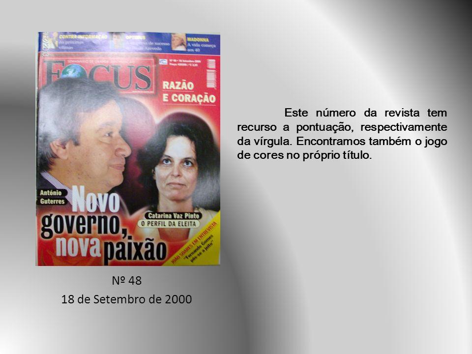 Nº 48 18 de Setembro de 2000 Este número da revista tem recurso a pontuação, respectivamente da vírgula.
