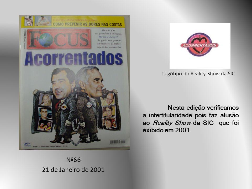 Nº66 21 de Janeiro de 2001 Nesta edição verificamos a intertitularidade pois faz alusão ao Reality Show da SIC que foi exibido em 2001.