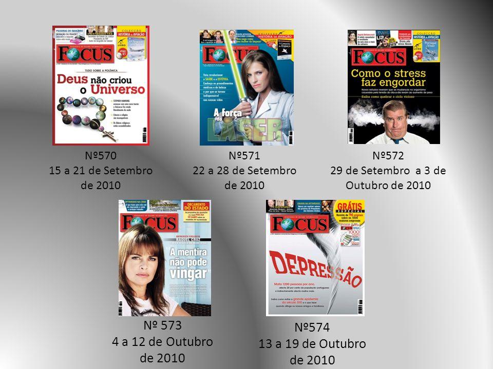 Nº574 13 a 19 de Outubro de 2010 Nº 573 4 a 12 de Outubro de 2010 Nº572 29 de Setembro a 3 de Outubro de 2010 Nº571 22 a 28 de Setembro de 2010 Nº570 15 a 21 de Setembro de 2010