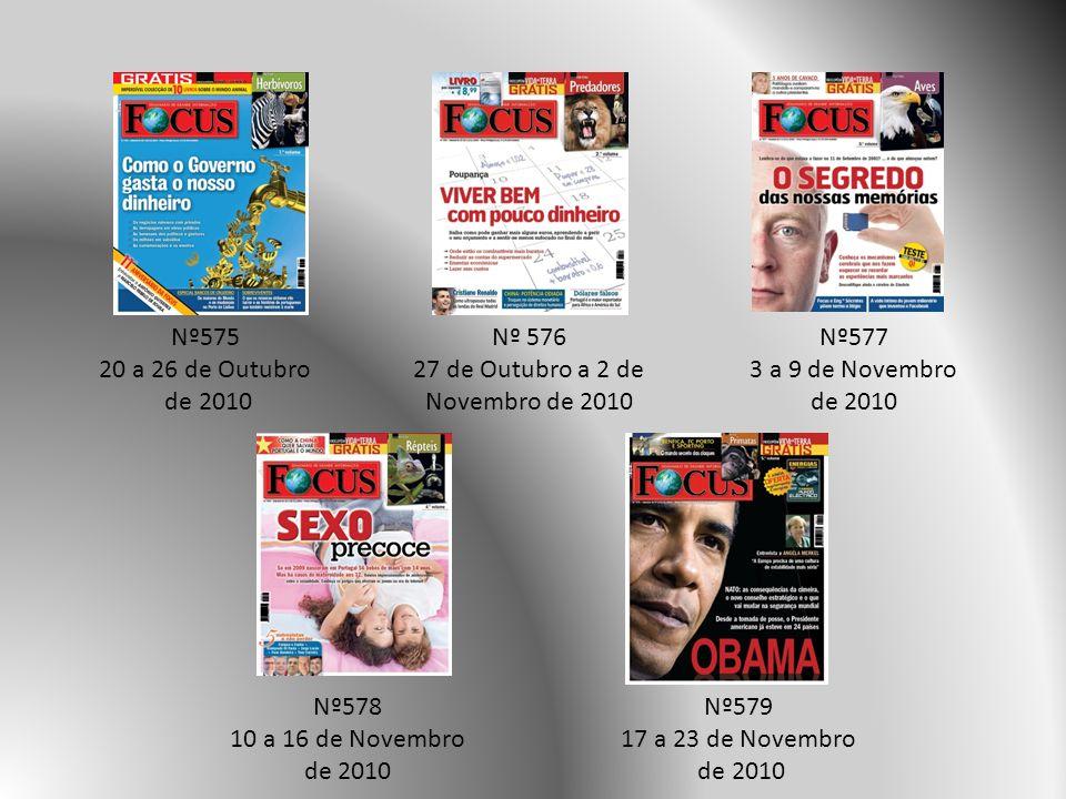 Nº579 17 a 23 de Novembro de 2010 Nº578 10 a 16 de Novembro de 2010 Nº 576 27 de Outubro a 2 de Novembro de 2010 Nº575 20 a 26 de Outubro de 2010 Nº577 3 a 9 de Novembro de 2010