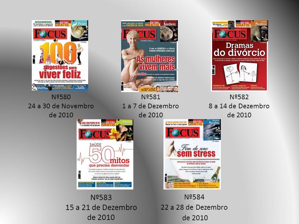 Nº584 22 a 28 de Dezembro de 2010 Nº583 15 a 21 de Dezembro de 2010 Nº582 8 a 14 de Dezembro de 2010 Nº581 1 a 7 de Dezembro de 2010 Nº580 24 a 30 de Novembro de 2010