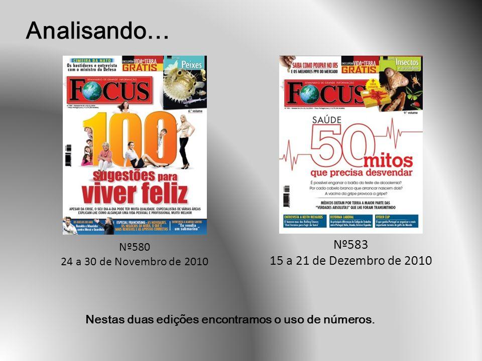 Analisando… Nº580 24 a 30 de Novembro de 2010 Nº583 15 a 21 de Dezembro de 2010 Nestas duas edições encontramos o uso de números.