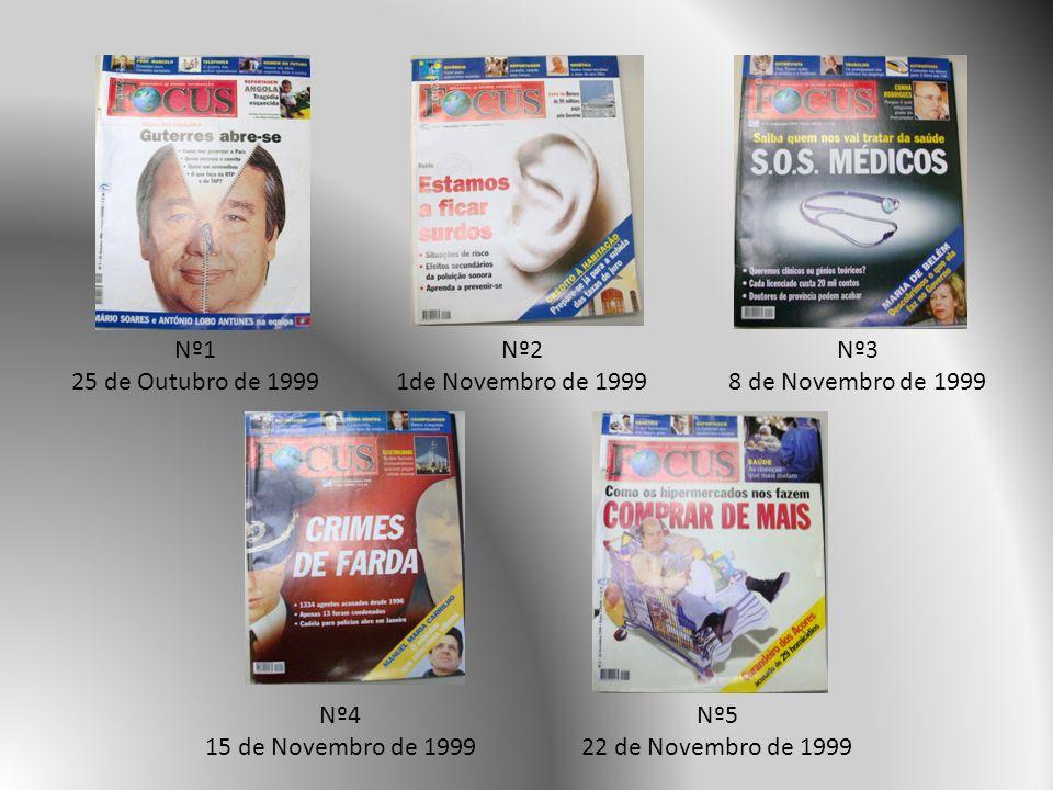 Nº1 25 de Outubro de 1999 Nº2 1de Novembro de 1999 Nº3 8 de Novembro de 1999 Nº4 15 de Novembro de 1999 Nº5 22 de Novembro de 1999