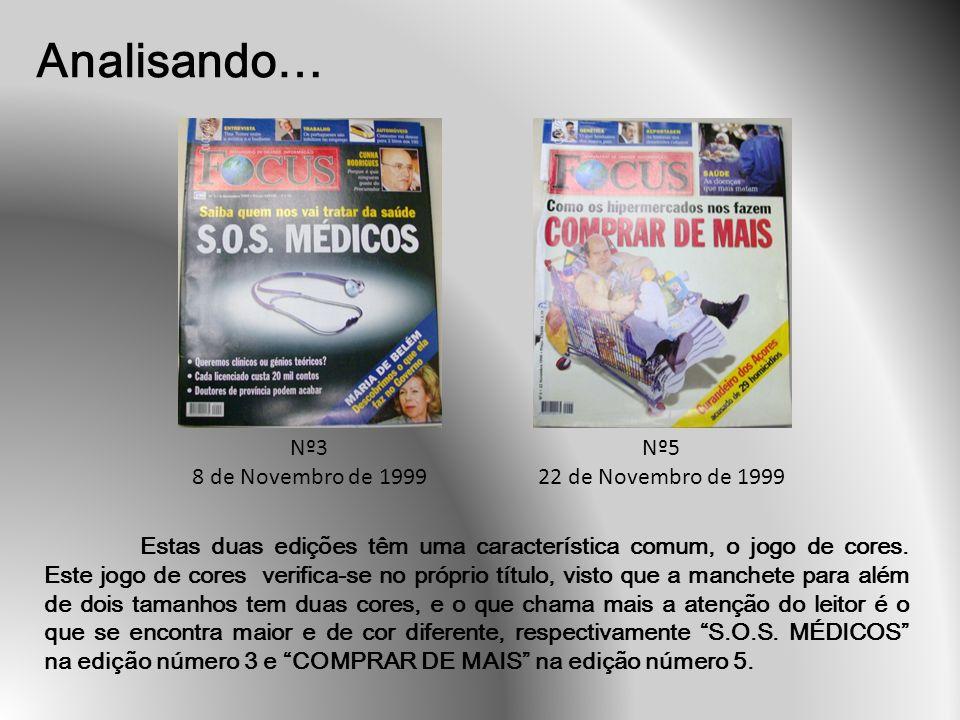 Analisando… Nº3 8 de Novembro de 1999 Nº5 22 de Novembro de 1999 Estas duas edições têm uma característica comum, o jogo de cores.