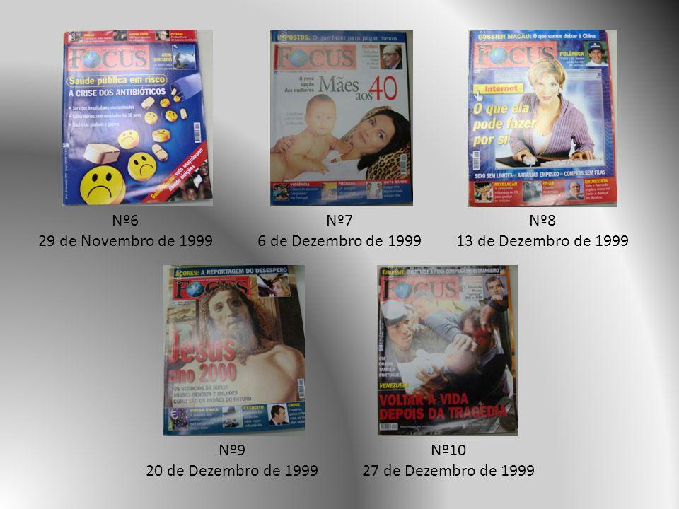 Nº11 3 de Janeiro de 2000 Nº12 10 de Janeiro de 2000 Nº13 17 de Janeiro de 2000 Nº14 24 de Janeiro de 2000 Nº15 31 de Janeiro de 2000