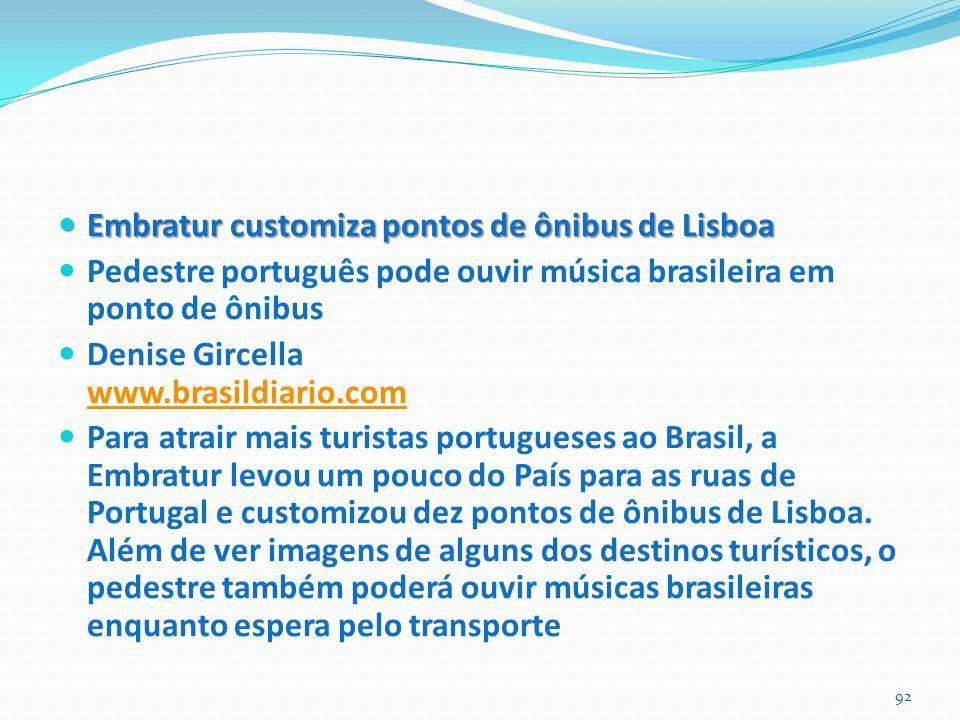 Embratur customiza pontos de ônibus de Lisboa Embratur customiza pontos de ônibus de Lisboa Pedestre português pode ouvir música brasileira em ponto d