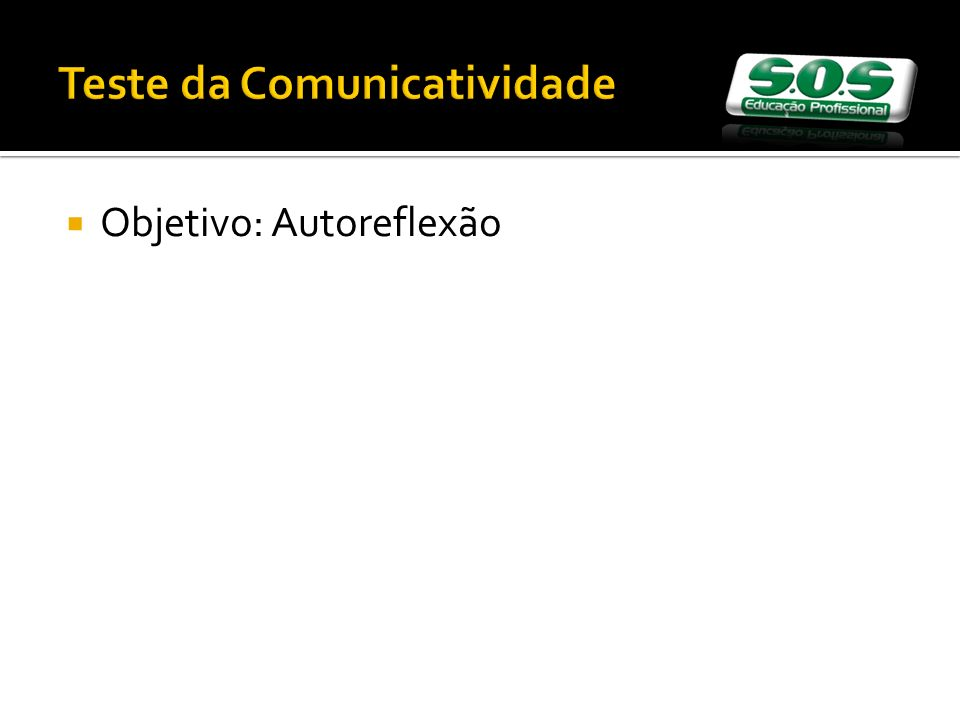 Objetivo: Autoreflexão