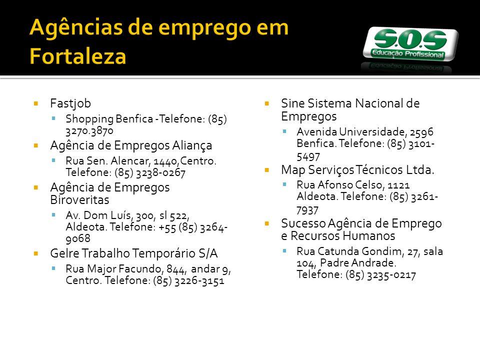 Fastjob Shopping Benfica -Telefone: (85) 3270.3870 Agência de Empregos Aliança Rua Sen.