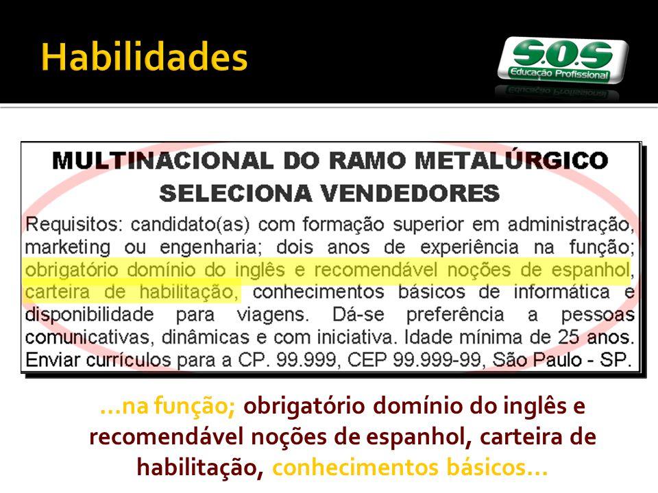 ...na função; obrigatório domínio do inglês e recomendável noções de espanhol, carteira de habilitação, conhecimentos básicos...