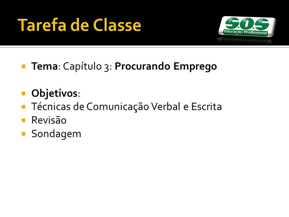 Tema: Capítulo 3: Procurando Emprego Objetivos: Técnicas de Comunicação Verbal e Escrita Revisão Sondagem