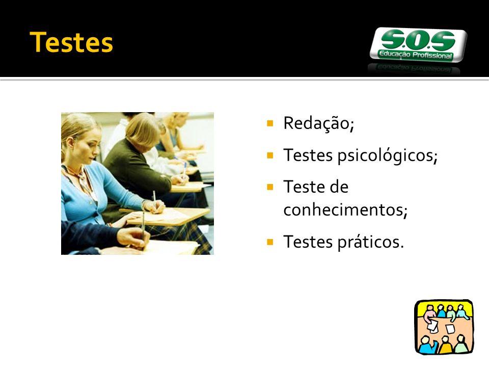 Redação; Testes psicológicos; Teste de conhecimentos; Testes práticos. Testes