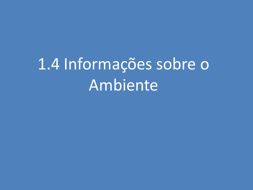 1.4 Informações sobre o Ambiente
