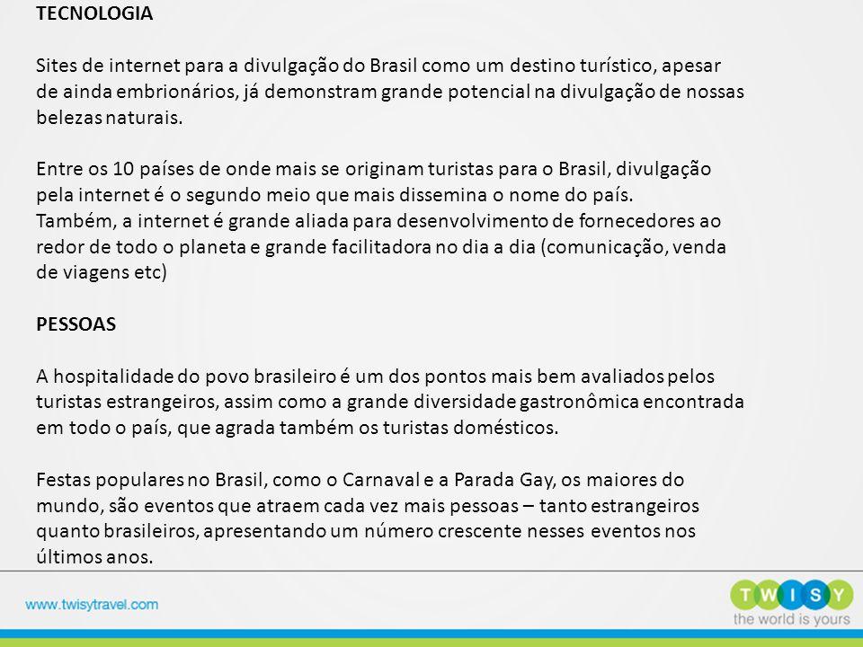 TECNOLOGIA Sites de internet para a divulgação do Brasil como um destino turístico, apesar de ainda embrionários, já demonstram grande potencial na divulgação de nossas belezas naturais.