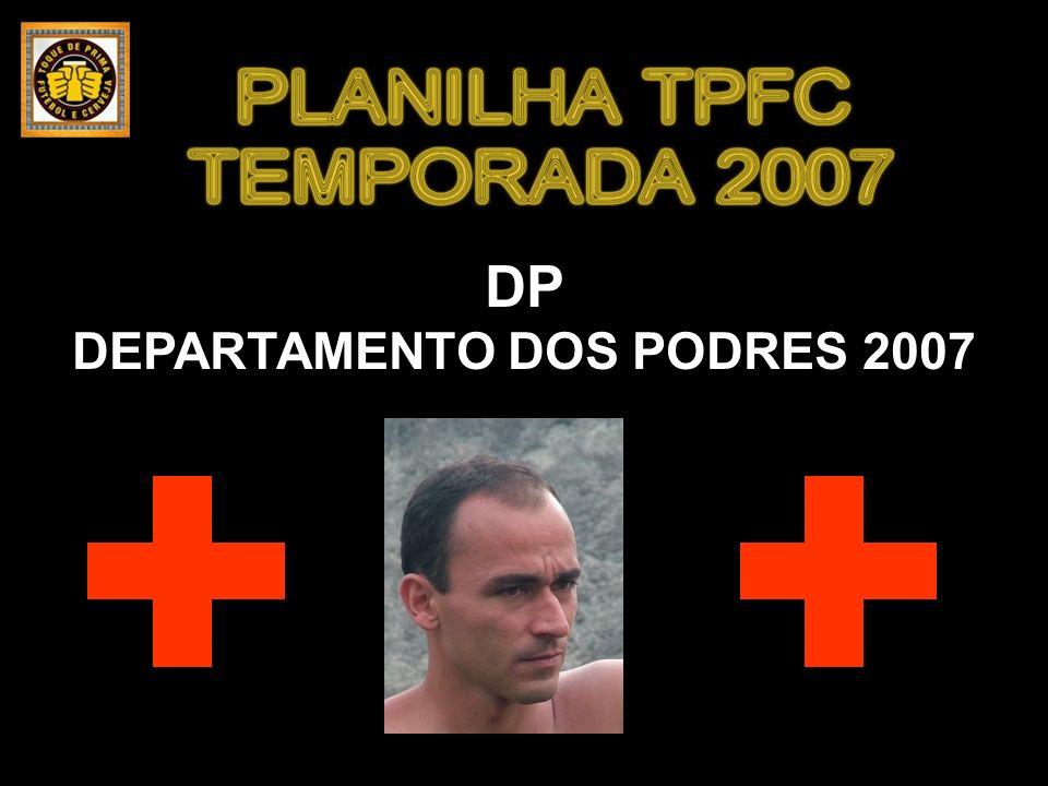 DP DEPARTAMENTO DOS PODRES 2007