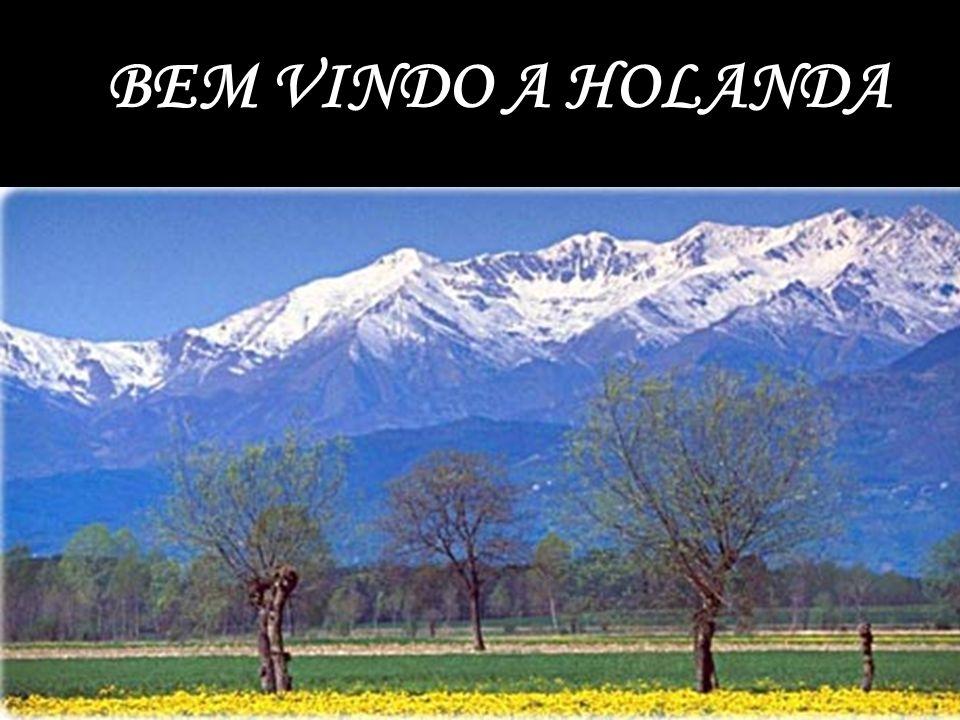 BEM VINDO A HOLANDA