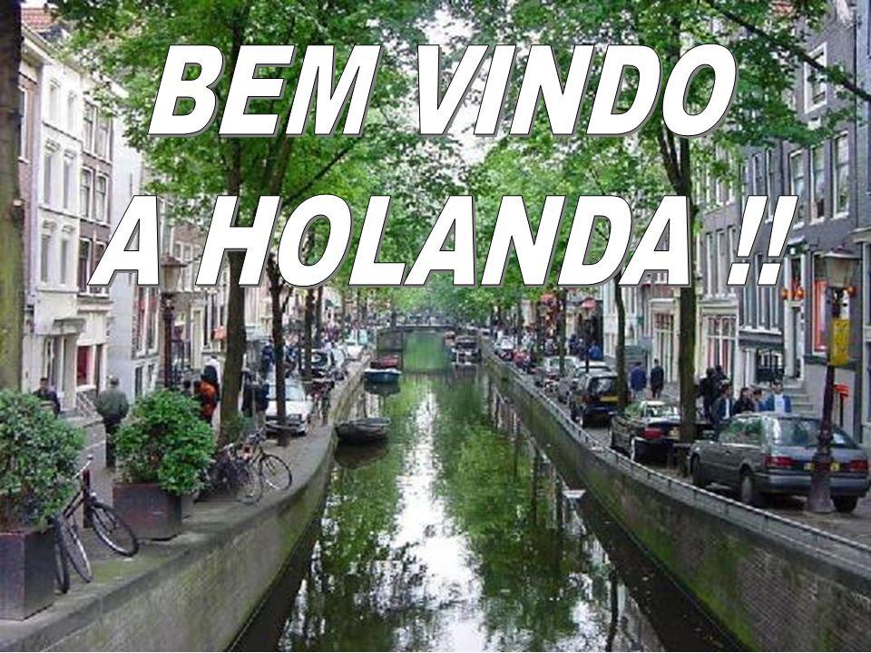 -Holanda ??.Diz você. -O que quer dizer Holanda.