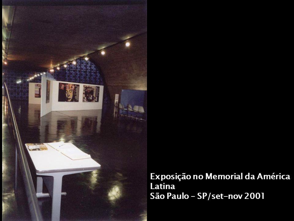 Exposição no Memorial da América Latina São Paulo – SP/set-nov 2001