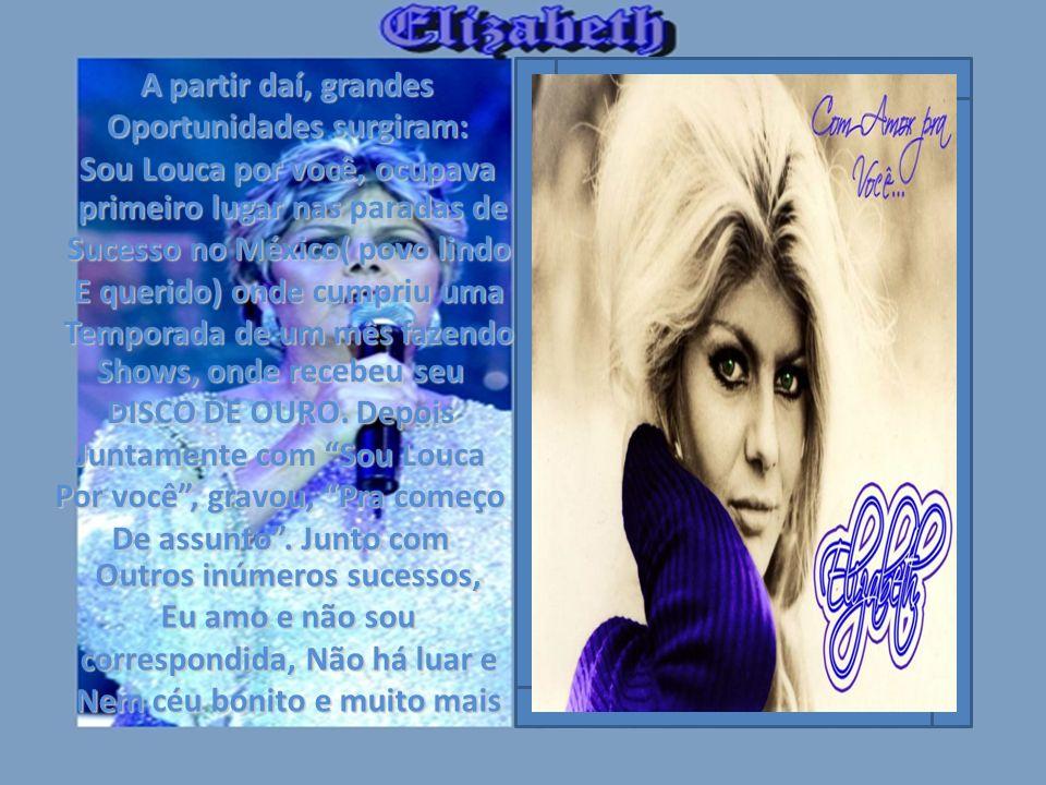Contratá-la para a gravadora Caravelle e lançaram uma Canção imediatamente no Brasil. Lembrando bem, Esta canção em uma semana De lançamento em São Pa