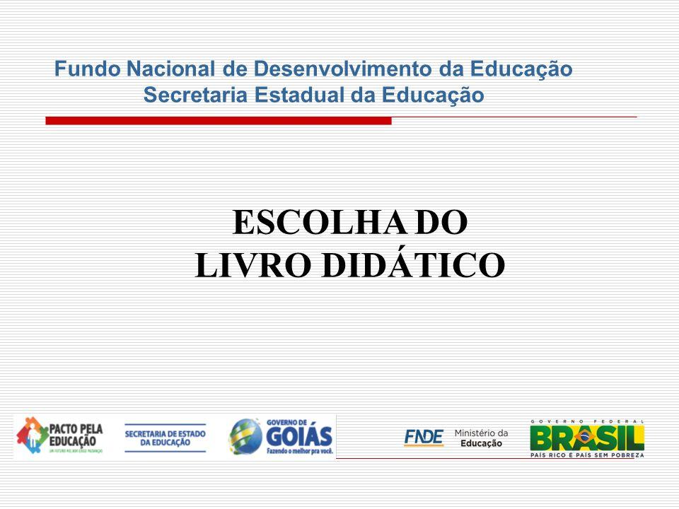 ESCOLHA DO LIVRO DIDÁTICO Fundo Nacional de Desenvolvimento da Educação Secretaria Estadual da Educação