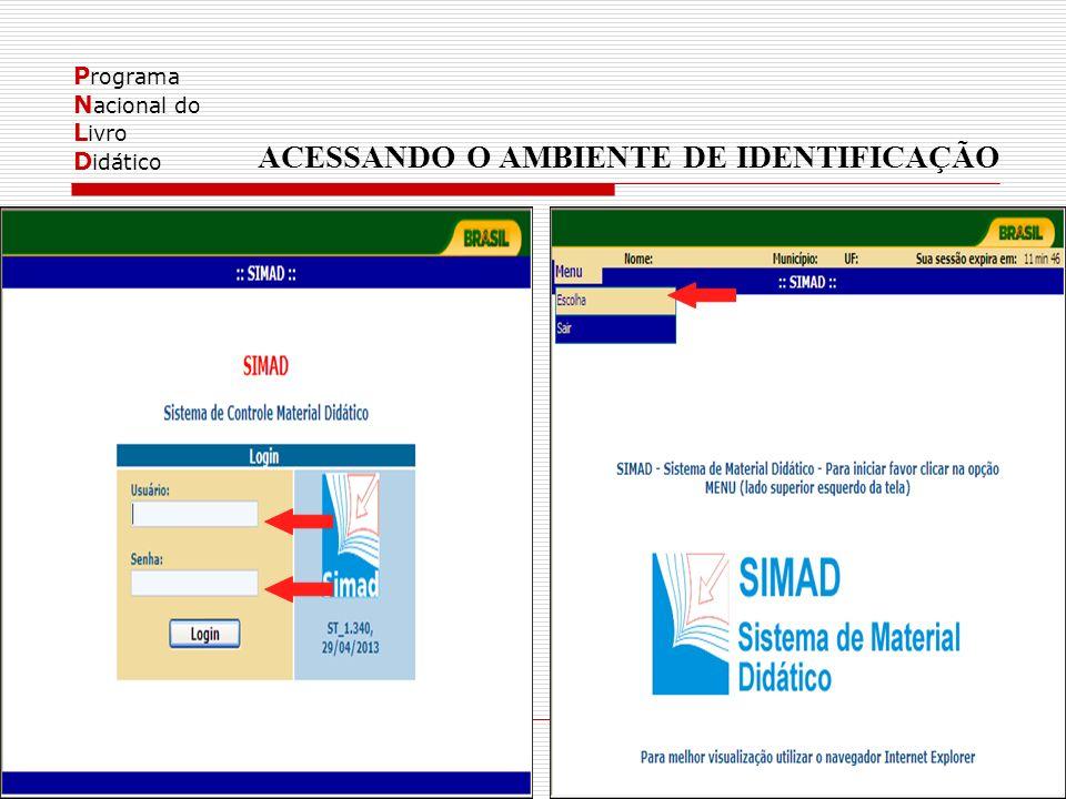 P rograma N acional do L ivro D idático ACESSANDO O AMBIENTE DE IDENTIFICAÇÃO
