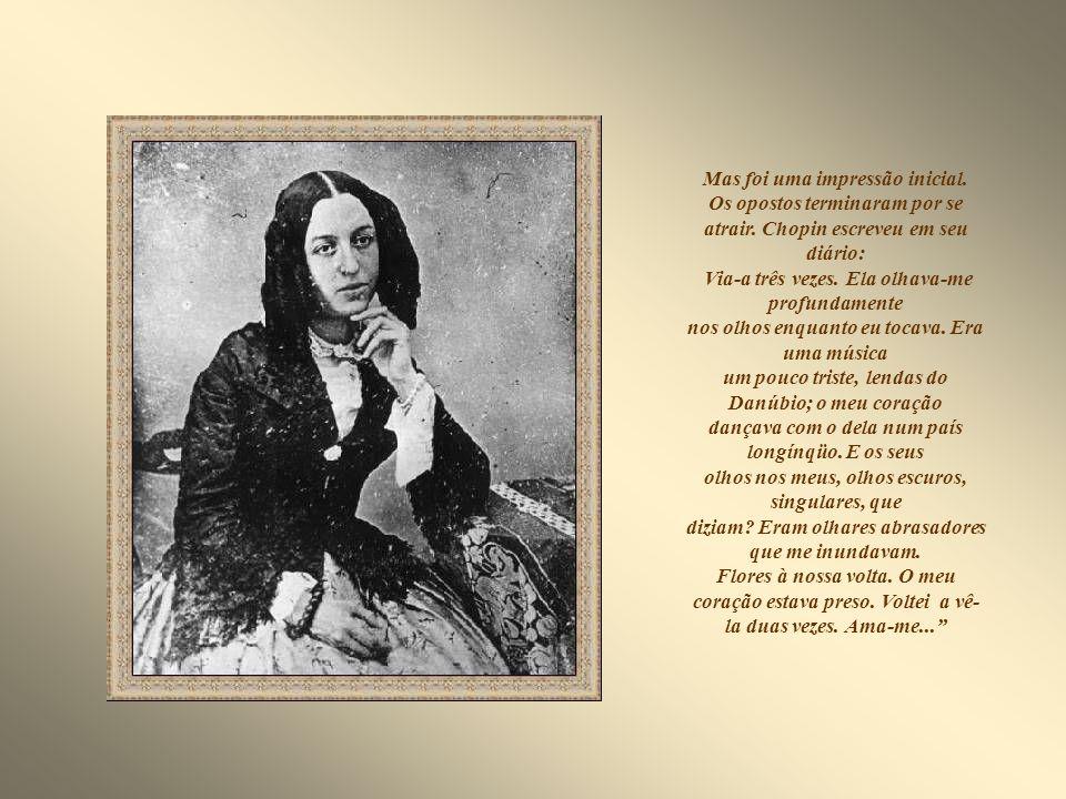 Em 1836, Chopin conheceu Amandine-Aurore-Lucile Dupin, baronesa Dudevant, mais conhecida por seu pseudônimo, George Sand. Era uma escritora romântica