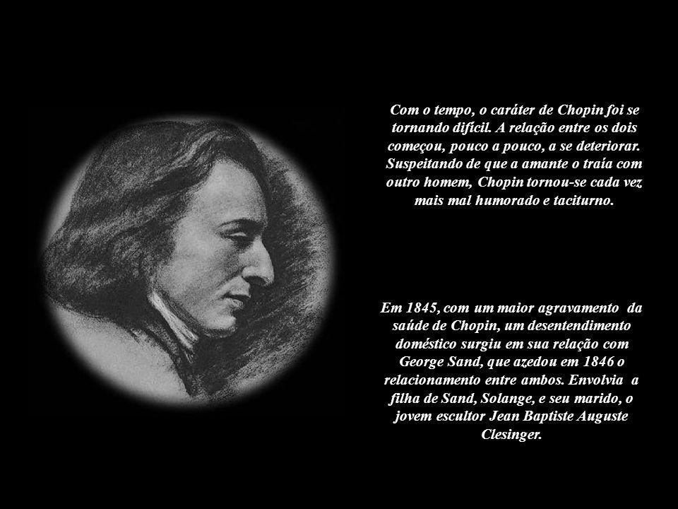 De tempos em tempos a saúde de Chopin piorava. Sand mostrava-se cada vez mais maternal. O convívio com um ser tão sensível, doente e, por vezes capric
