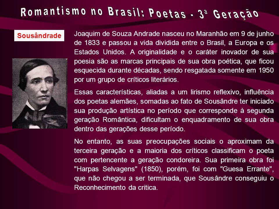 Sousândrade Joaquim de Souza Andrade nasceu no Maranhão em 9 de junho de 1833 e passou a vida dividida entre o Brasil, a Europa e os Estados Unidos. A