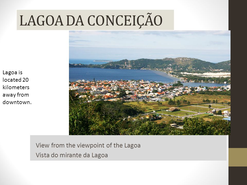 View from the viewpoint of the Lagoa Vista do mirante da Lagoa Lagoa is located 20 kilometers away from downtown.