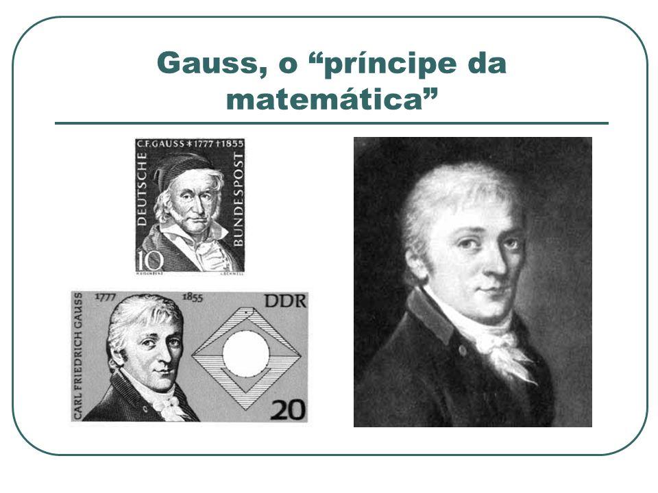 Gauss, o príncipe da matemática