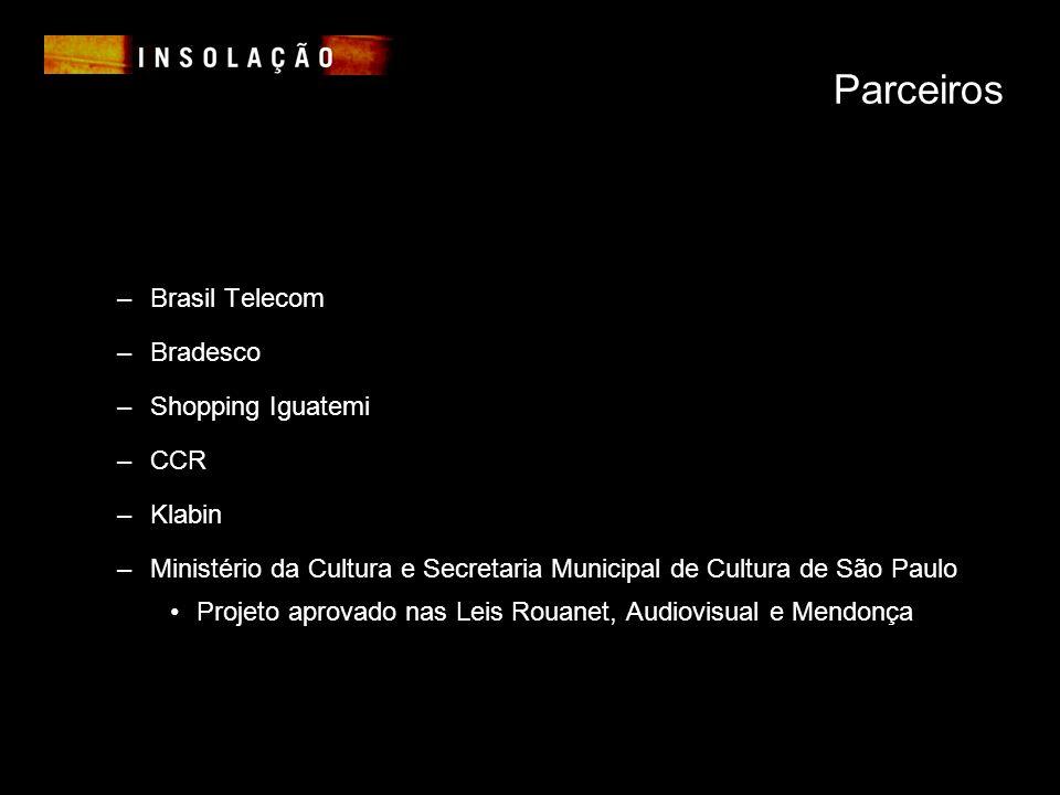 Parceiros –Brasil Telecom –Bradesco –Shopping Iguatemi –CCR –Klabin –Ministério da Cultura e Secretaria Municipal de Cultura de São Paulo Projeto aprovado nas Leis Rouanet, Audiovisual e Mendonça