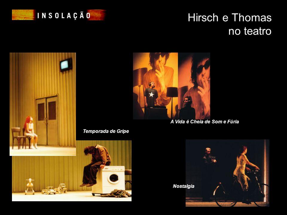 Hirsch e Thomas no teatro Nostalgia A Vida é Cheia de Som e Fúria Temporada de Gripe