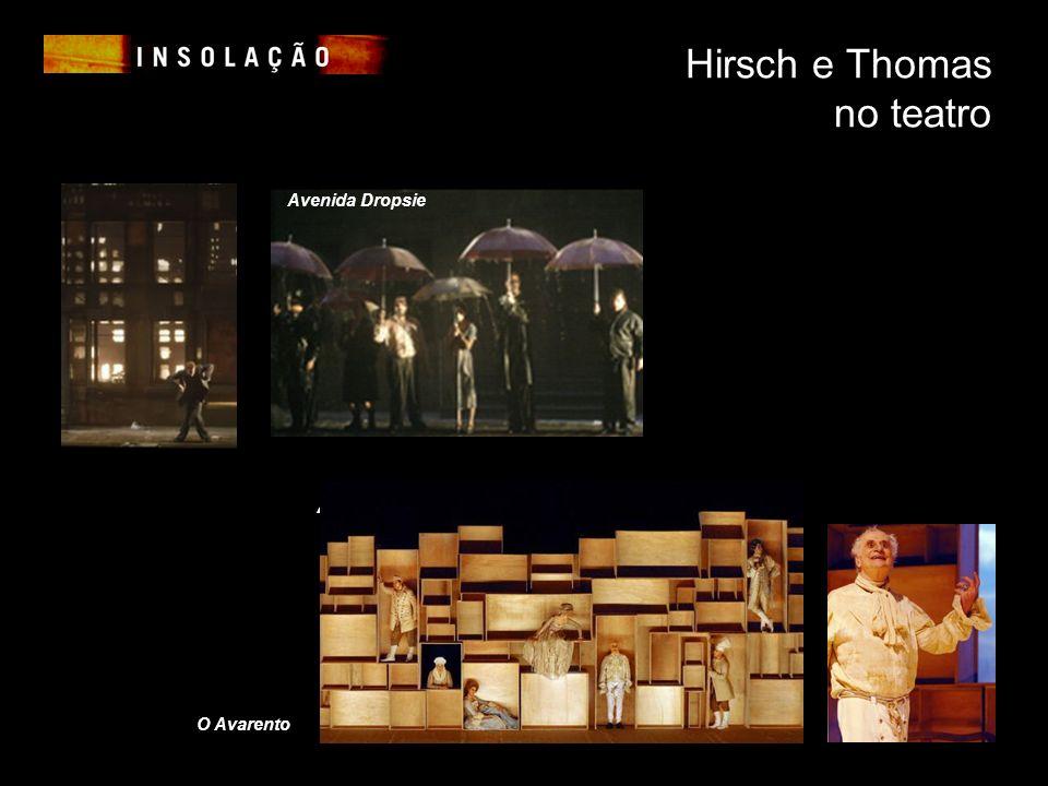 Hirsch e Thomas no teatro Avenida Dropsie O Avarento