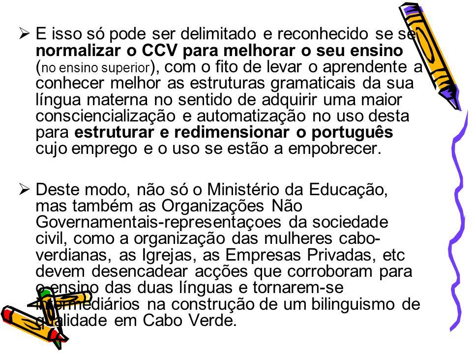 Como normalizar a língua cabo-verdiana para melhorar o uso e o ensino do português.