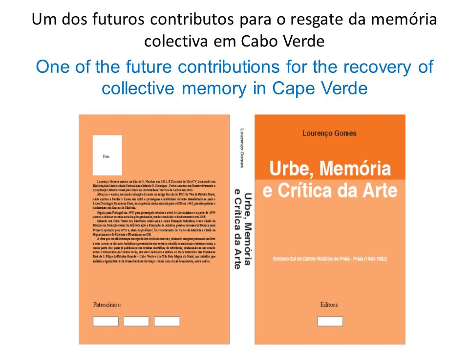 Um dos futuros contributos para o resgate da memória colectiva em Cabo Verde One of the future contributions for the recovery of collective memory in