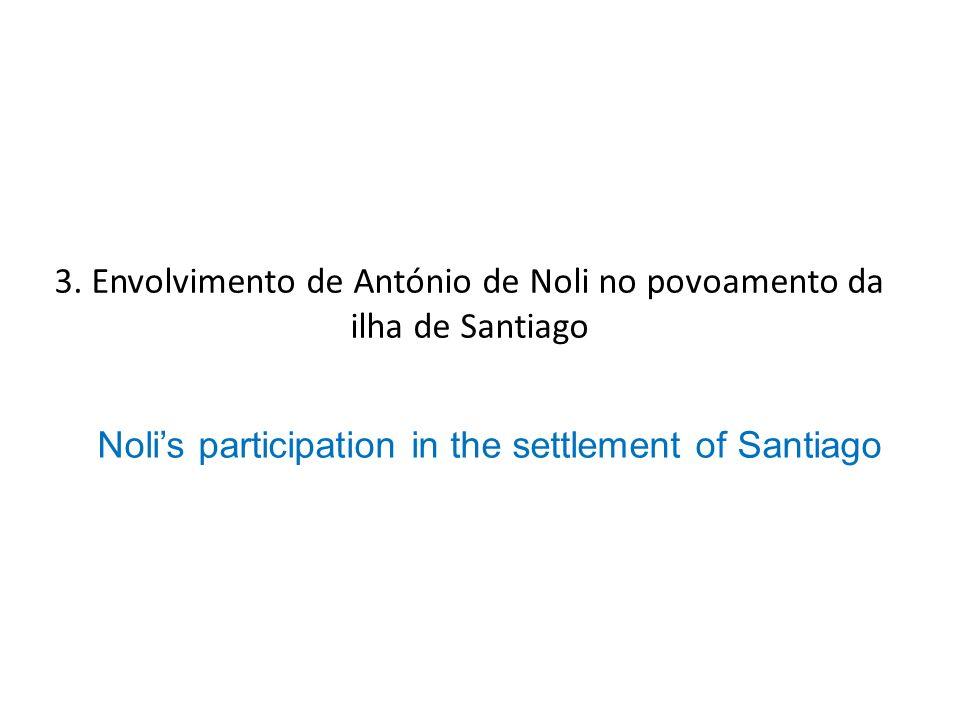 3. Envolvimento de António de Noli no povoamento da ilha de Santiago Nolis participation in the settlement of Santiago