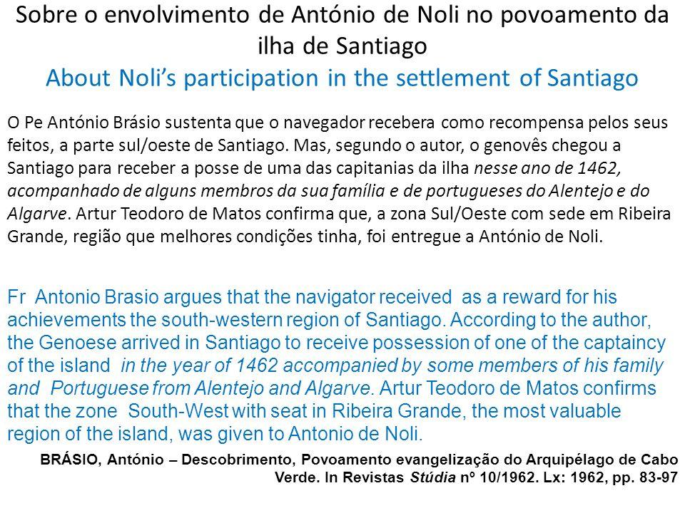 Sobre o envolvimento de António de Noli no povoamento da ilha de Santiago About Nolis participation in the settlement of Santiago Fr Antonio Brasio ar