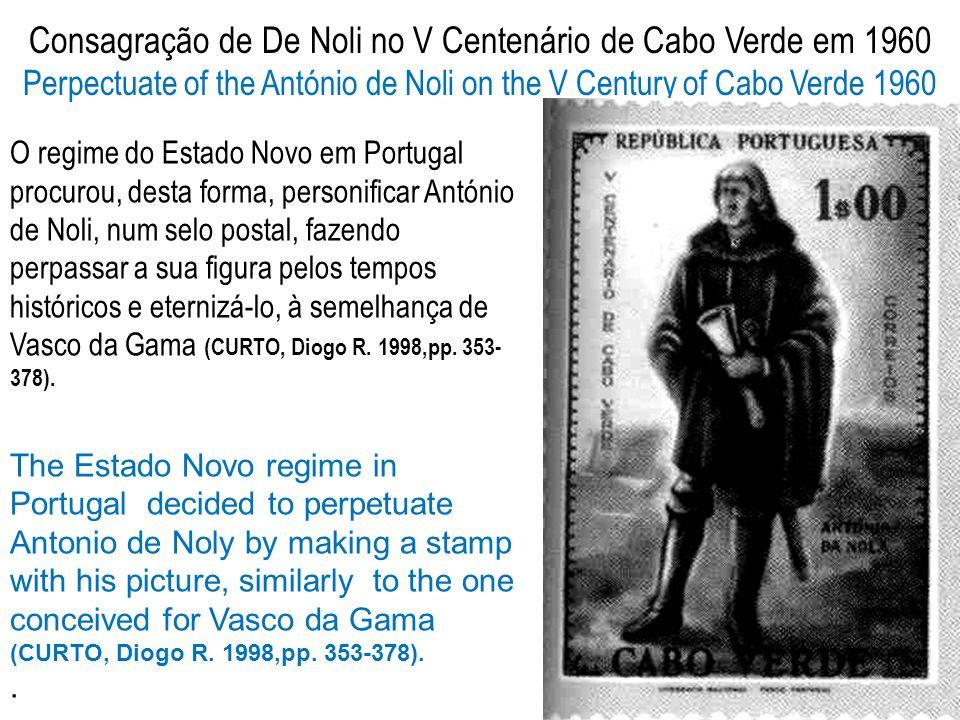 Consagração de De Noli no V Centenário de Cabo Verde em 1960 Perpectuate of the António de Noli on the V Century of Cabo Verde 1960 O regime do Estado