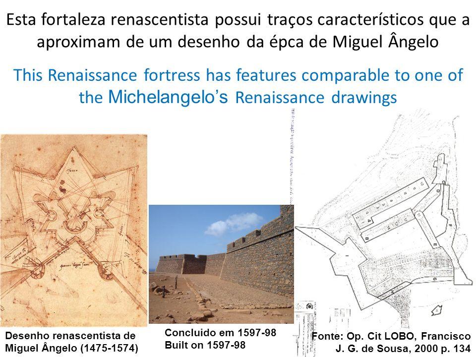 Esta fortaleza renascentista possui traços característicos que a aproximam de um desenho da épca de Miguel Ângelo This Renaissance fortress has featur