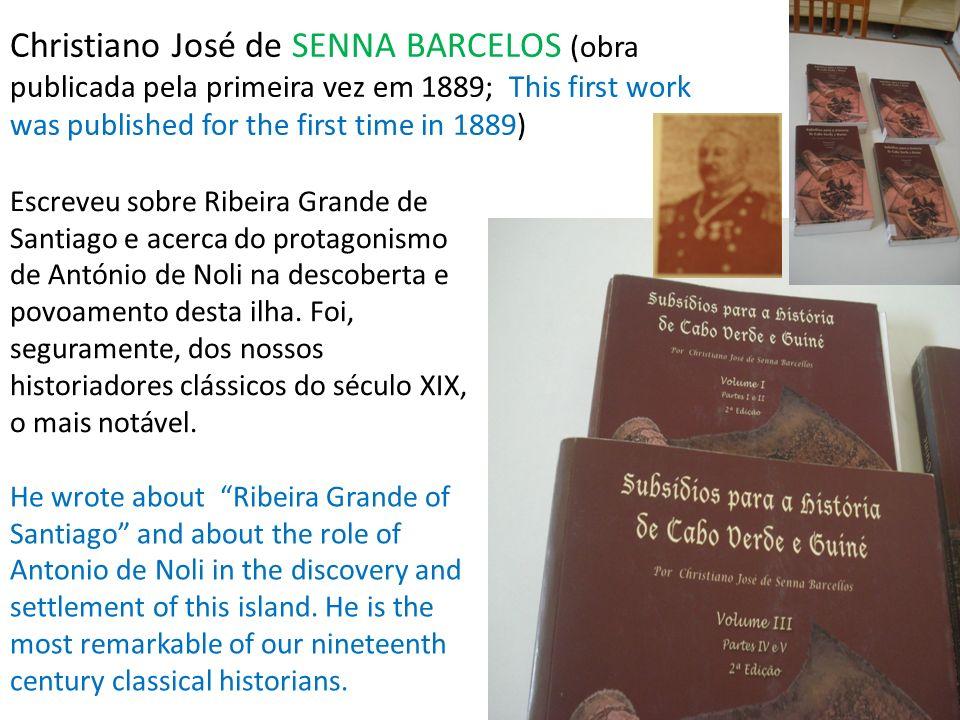 Christiano José de SENNA BARCELOS (obra publicada pela primeira vez em 1889; This first work was published for the first time in 1889) Escreveu sobre